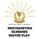 Drabinka rozgrywek do Mistrzostw Klubowych Match Play
