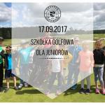 Szkółka Golfowa dla Juniorów 17.09.2017